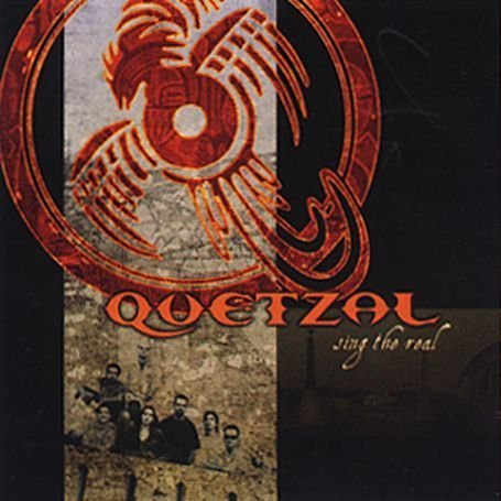 Quetzal – Sing the Real