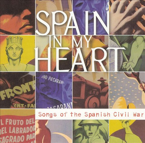 VA – Spain in My Heart: Songs of the Spanish Civil War