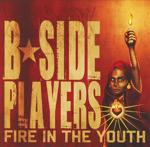 B-Side Players – Fire in the Youth