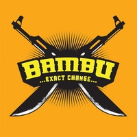 Bambu .​.​.​exact change​.​.​. Reloaded
