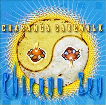 Charanga Cakewalk – Chicano Zen